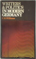 Writers & politics in modern Germany - C. Williams (ISBN 0340184426)