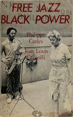 Free Jazz, Black Power - Philippe Carles, Jean-Louis Comolli