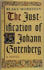 The Justification of Johann Gutenberg - Blake Morrison (ISBN 9780701169657)
