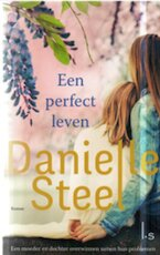 Een perfect leven - Danielle Steel (ISBN 9021022524)