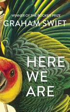 Here we are - graham swift (ISBN 9781471188930)
