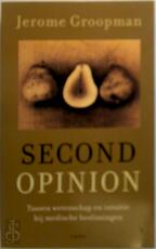 Second opinion - Jerome Groopman, Albert Witteveen (ISBN 9789026316418)