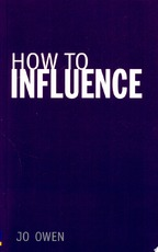 How to Influence - Jo Owen (ISBN 9780273731160)