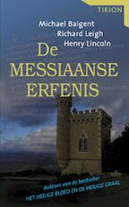 Messiaanse erfenis - M. Baigent, R. Leigh, R. Lincoln (ISBN 9789043907774)