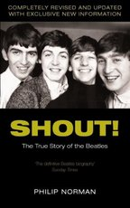 Shout! The True Story of the Beatles - Philip Norman (ISBN 9780330487689)