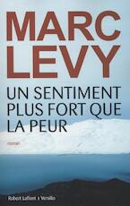 Un sentiment plus fort que la peur - Marc Levy (ISBN 9782221127131)