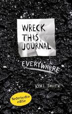 Wreck this journal everywhere - Keri Smith (ISBN 9789000341252)