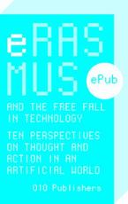 Erasmus and the free fall in technology - Bas van Vlijmen (ISBN 9789064507267)