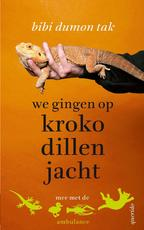 We gingen op krokodillenjacht - Bibi Dumon Tak (ISBN 9789045118512)