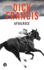 Afvalrace - Dick Francis (ISBN 9789021402505)