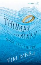Thomas en Mary - Tim Parks (ISBN 9789029506861)
