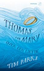 Thomas en Mary - Tim Parks (ISBN 9789029506908)