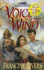 A Voice in the Wind - Francine Rivers (ISBN 9780842377508)