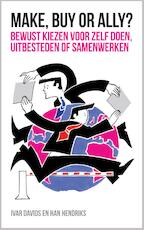 Make, buy or ally? - Ivar Davids (ISBN 9789463010450)