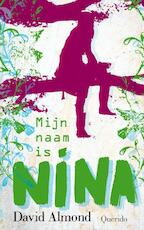 Mijn naam is Nina - David Almond (ISBN 9789045111834)
