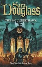The wounded hawk - Sara Douglass (ISBN 9780007108473)