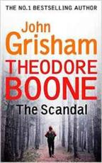 Theodore Boone: The Scandal - john grisham (ISBN 9781444767735)