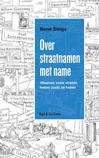 Over straatnamen met name - René Dings (ISBN 9789038803524)