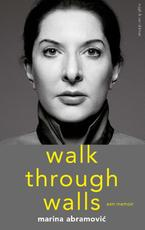Walk through walls - Marina Abramovíc (ISBN 9789038801957)