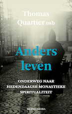 Anders leven - Thomas Quartier (ISBN 9789089721884)