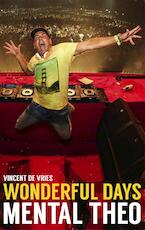 Wonderful days - Mental Theo - Vincent de Vries, Theo Nabuurs (ISBN 9789021565569)