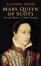Mary Queen of Scots - Alison Weir (ISBN 9780224060233)