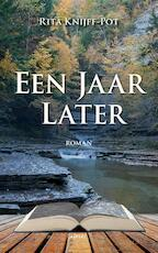 Een jaar later - Rita Knijff-Pot (ISBN 9789463382403)