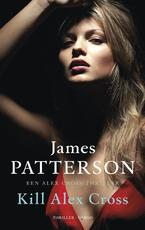 Kill Alex Cross - James Patterson (ISBN 9789023469254)