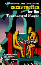 Chess Tactics for the Tournament Player - Sam Palatnik, Lev Alburt (ISBN 9781889323022)