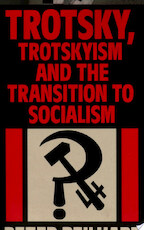 Trotsky, Trotskyism and the Transition to Socialism