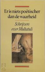 Er is niets poëtischer dan de waarheid - W.F. [e.a.] Hermans (ISBN 9789025465803)