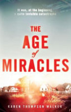 The Age of Miracles - Karen Thompson Walker (ISBN 9780857207241)