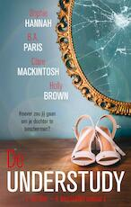 De understudy - B.A. Paris, Clare Mackintosh, Holly Brown, Sophie Hannah (ISBN 9789026350856)