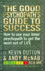 Good Psychopath's Guide to Success - Kevin Dutton, Andy McNab (ISBN 9780552171069)