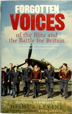 Forgotten Voices of the Blitz and the Battle For Britain - Joshua Levine (ISBN 9780091910044)