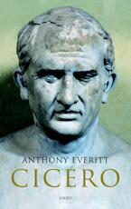 Cicero - Anthony Everitt (ISBN 9789026321405)