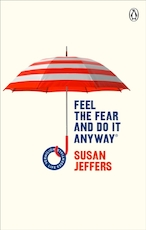 Feel the fear and do it anyway - susan jeffers (ISBN 9781785042652)