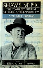 Shaw's Music - The Complete Musical Criticism of Bernard Shaw - [Ed.] Dan H. Laurence (ISBN 9780370312729)