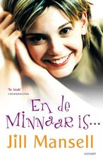 En de minnaar is? - Jill Mansell (ISBN 9789021806471)