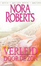 Verleid door de zon - Nora Roberts (ISBN 9789461703071)