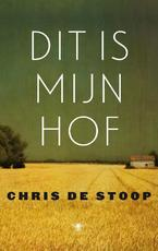 Dit is mijn hof - Chris de Stoop (ISBN 9789023493310)