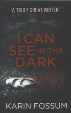 I Can See in the Dark - Karin Fossum (ISBN 9780099571834)