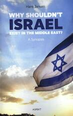 Why shouldn't Israel exist in the Middle East - Hans Jansen (ISBN 9789463382298)