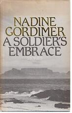 A Soldier's Embrace - Nadine Gordimer (ISBN 9780224017787)