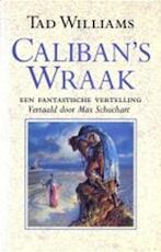 Caliban's wraak - Tad Williams, Max Schuchart, William Shakespeare (ISBN 9789024522897)