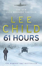 61 Hours - Lee Child (ISBN 9780553825565)