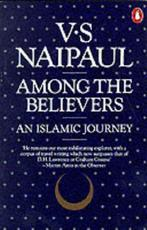 Among the believers - Vidiadhar Surajprasad Naipaul (ISBN 9780140056174)