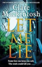 Let Me Lie - clare mackintosh (ISBN 9780751564884)