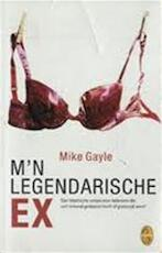 M'n legendarische ex - Mike Gayle, Gert-Jan Kramer (ISBN 9789058311948)