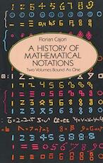 A History of Mathematical Notations - Florian Cajori (ISBN 9780486677668)
